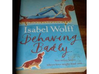 Behaving Badly - Isabel Wolff